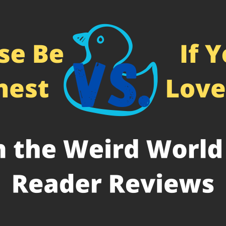"Stylized version of the article title, ""Please be honest vs. If you loved it: On the Weird World of Reader Reviews"" -- with a blue duck to match the ""odd duck"" that I am."